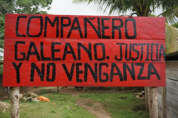 Compañero Galeano. Justice not revenge.