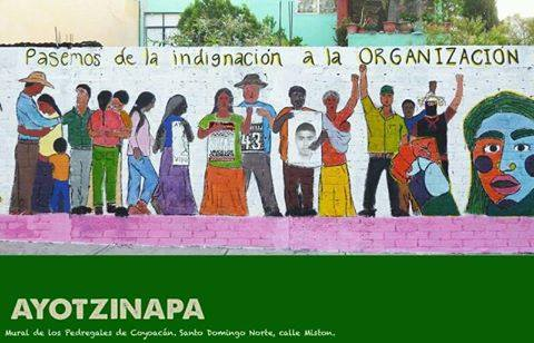 From indignation to organization Ayotzinapa